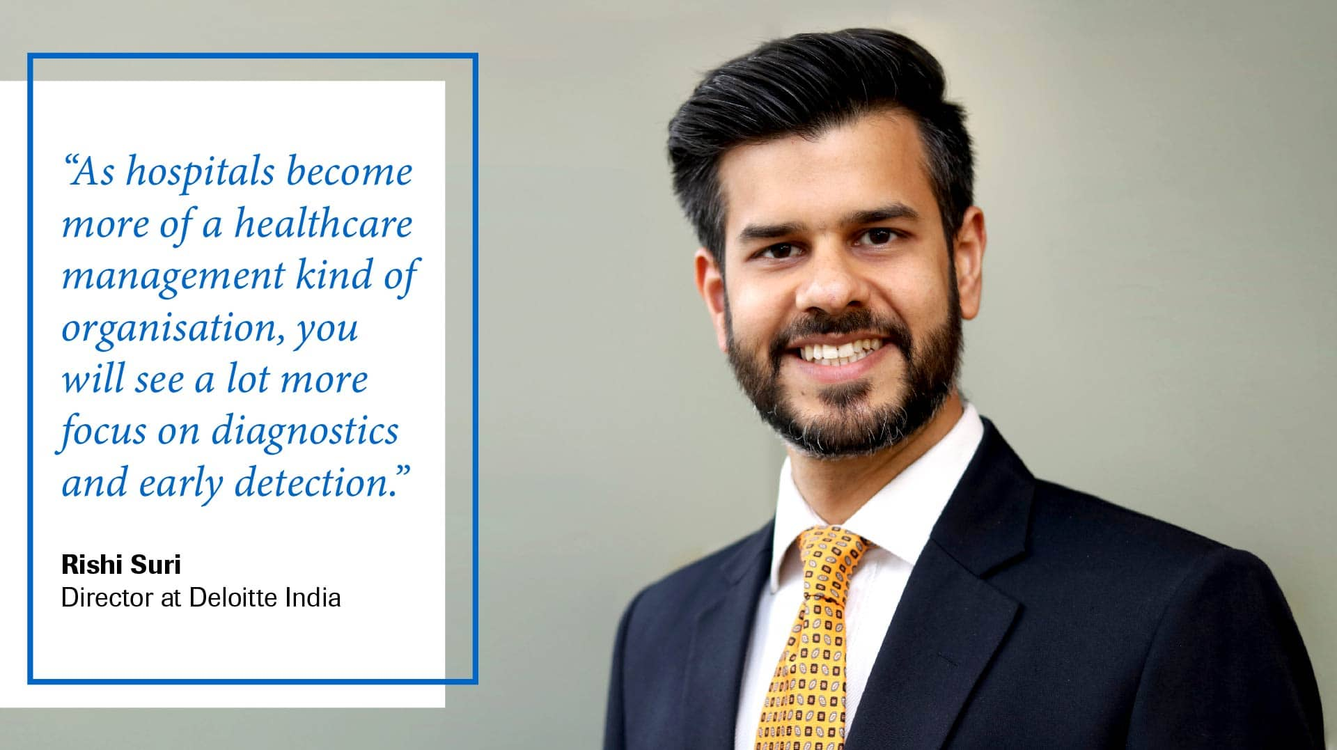 A quote from Rishi Suri, Director at Deloitte India, exploring how hospitals in India may evolve.